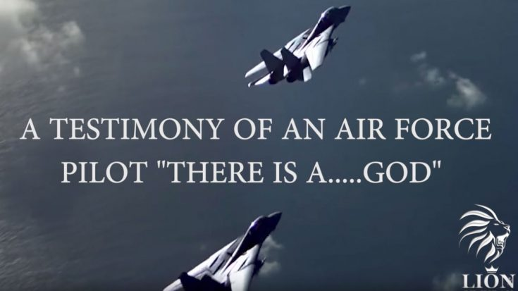"Air Force Pilot ""There Is A God"" (TESTIMONY) 