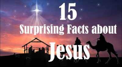 15 Surprising Facts About Jesus Christ