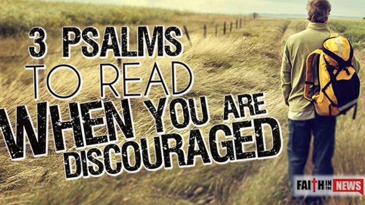 3 Psalms To Read When You Are Discouraged | I Love Being Christian Videos