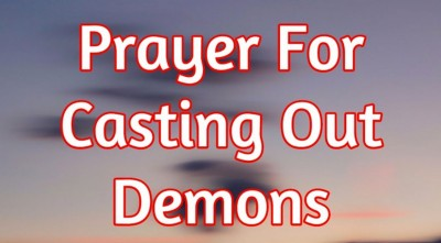 #1 Prayer That Works For Casting Out Demons