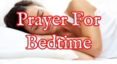 Prayer For Bedtime – Bedtime Prayer That Works
