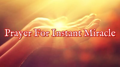 Prayer For An Immediate Miracle