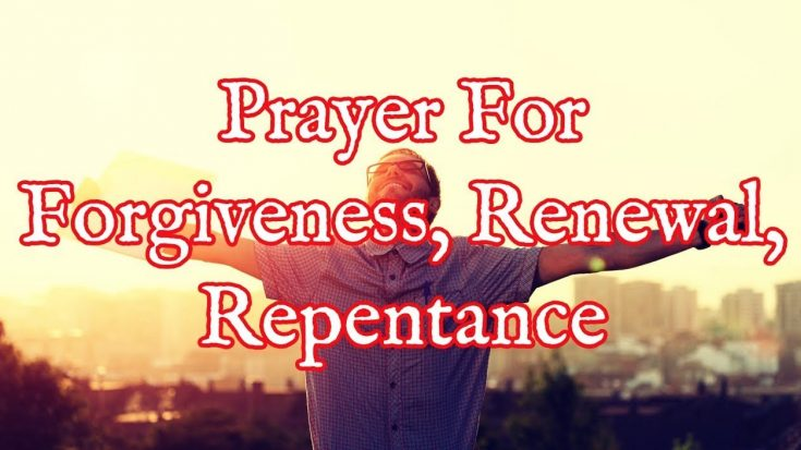 Practical Prayer for Forgiveness, Renewal & Repentance | I Love Being Christian Videos